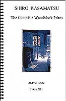 The Complete Woodblock Prints - Shiro Kasamatsu - Biography